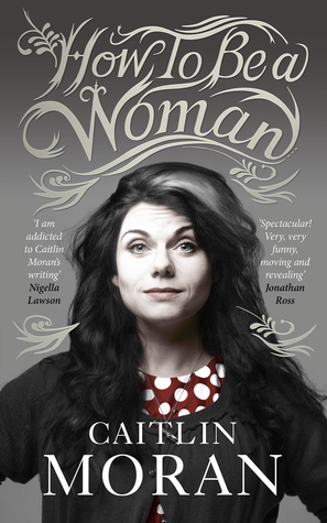 How to be a woman - Caitlin Moran Image