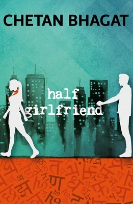 Half Girlfriend - Chetan Bhagat Image