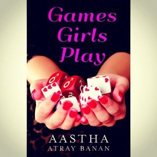 Games Girls Play - Aastha Atray Banan Image