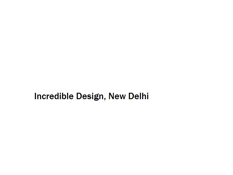 Incredible Design - New Delhi Image
