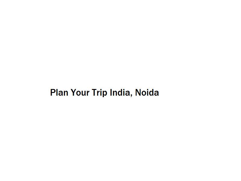 Plan Your Trip India - Noida Image