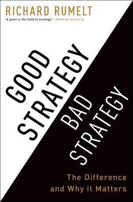 Good Strategy Bad Strategy - Richard Rumelt Image