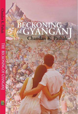 The Beckoning of Gyanganj - Chandan K Pathak Image