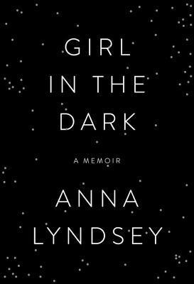 Girl in the Dark - Anna Lyndsey Image