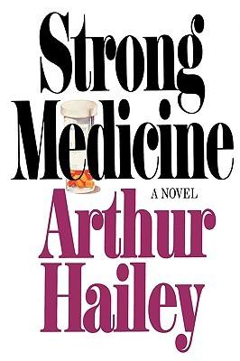 Strong Medicine - Arhtur Hailey Image