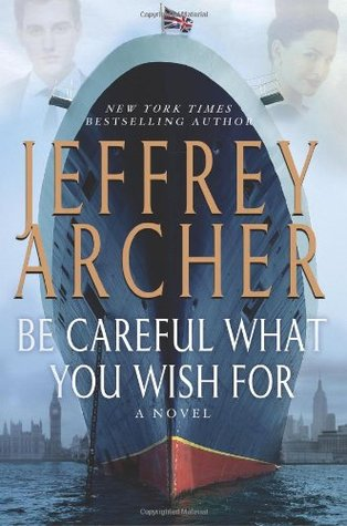 Be Careful What You Wish For - Jeffrey Archer Image