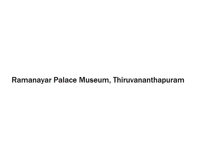 Ramanayar Palace Museum - Thiruvananthapuram Image