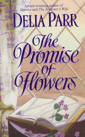The Promise of Flowers - Delia Parr Image