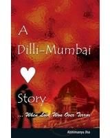 A Dilli-Mumbai Story - Abhimanyu Jha Image