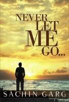 Never Let Me Go... - Sachin Garg Image