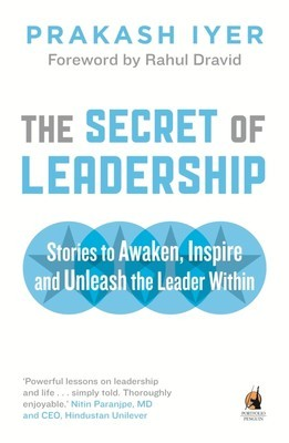 The Secret of Leadership - Prakash Iyer Image