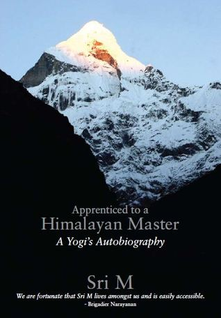 Apprenticed to a Himalayan Master - Sri M Image