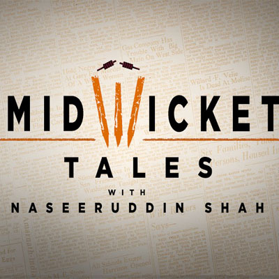 Mid-Wicket Tales with Naseeruddin Shah Image