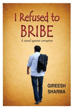 I Refused to Bribe - Girish Sharma Image