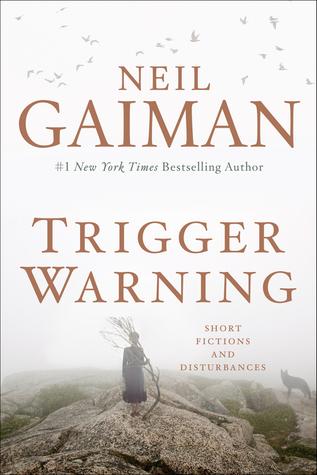 Trigger Warning: Short Fictions and Disturbances - Neil Gaiman Image