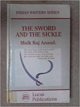 The Sword and Sickle - Mulk Raj Anand Image