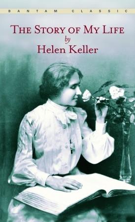 THE STORY OF MY LIFE - HELEN KELLER Reviews, Summary, Story