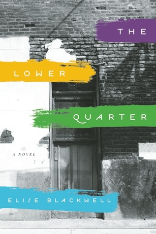 The Lower Quarter - Elise Blackwell Image