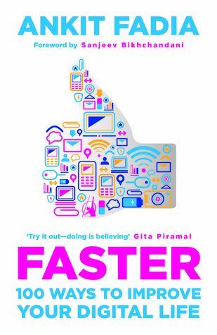 FASTER: 100 Ways To Improve Your Digital life - Ankit Fadia Image