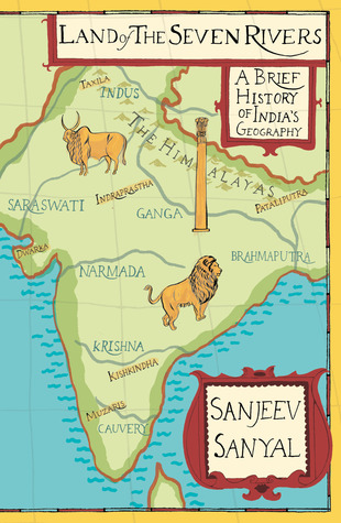 Land of the Seven Rivers: A Brief History of India's Geography - Sanjeev Sanyal Image