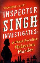 Inspector Singh Investigates: A Most Peculiar Malaysian Murder - Shamini Flint Image