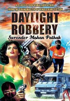 Daylight Robbery - Surender Mohan Pathak Image