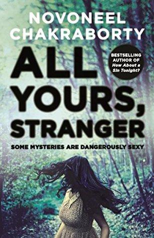 All Yours, Stranger - Novoneel Chakraborty Image