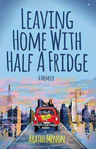 Leaving Home with Half a Fridge - Arathi Menon Image