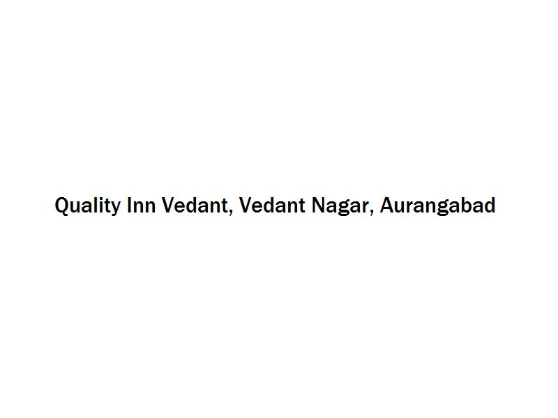 Quality Inn Vedant - Vedant Nagar - Aurangabad Image