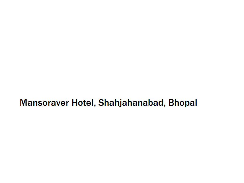 Mansoraver Hotel - Shahjahanabad - Bhopal Image