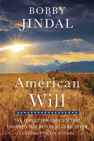 American Will: The Forgotten Choices That Changed Our Republic - Bobby Jindal Image