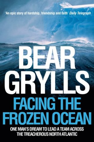 Facing the Frozen Ocean - Bear Grylls Image
