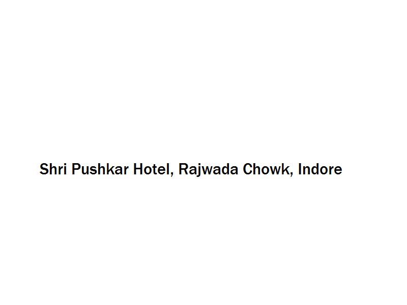 Shri Pushkar Hotel - Rajwada Chowk - Indore Image