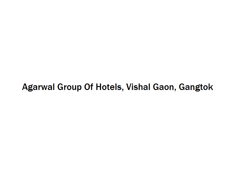 Agarwal Group Of Hotels - Vishal Gaon - Gangtok Image