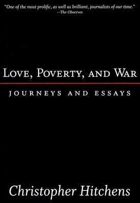 Love, Poverty, and War - Christopher Hitchens Image