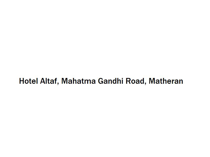 Hotel Altaf - Mahatma Gandhi Road - Matheran Image