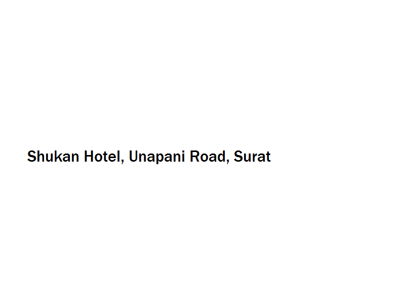 Shukan Hotel - Unapani Road - Surat Image