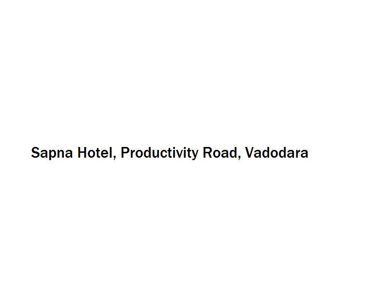Sapna Hotel - Productivity Road - Vadodara Image