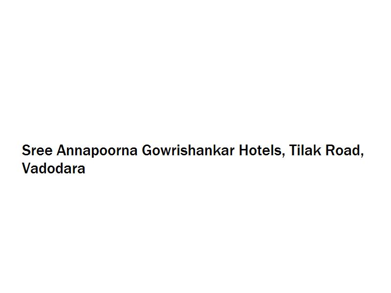 Sree Annapoorna Gowrishankar Hotels - Tilak Road - Vadodara Image