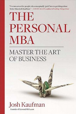 The Personal MBA: Master The Art Of Business - Josh Kaufman Image