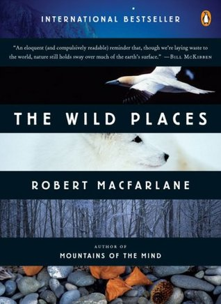 The Wild Places - Robert Macfarlane Image
