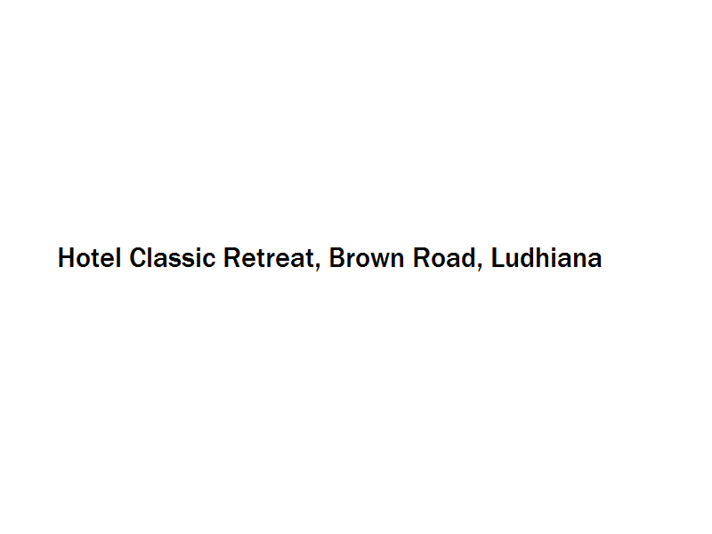Hotel Classic Retreat - Brown Road - Ludhiana Image
