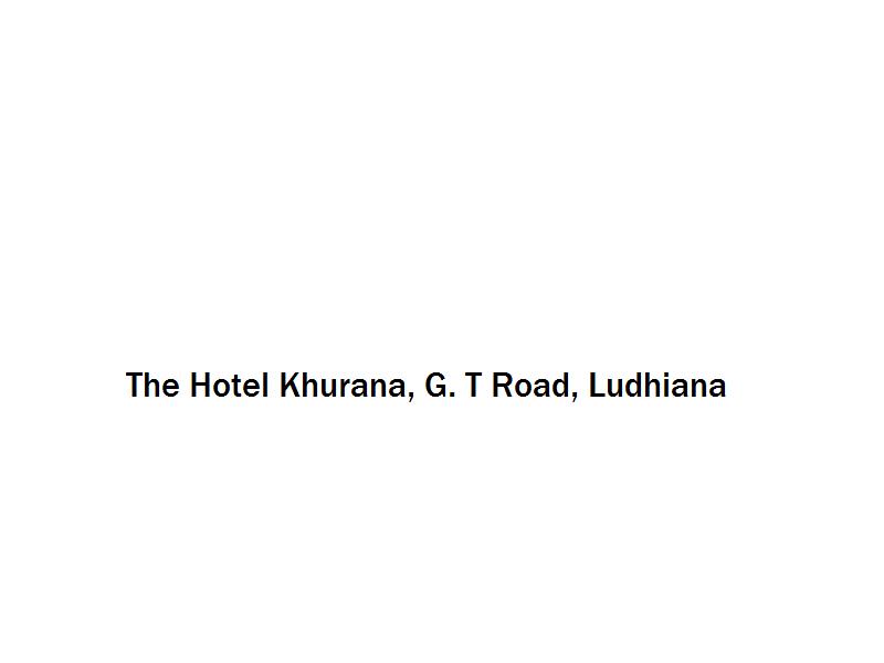 The Hotel Khurana - G. T Road - Ludhiana Image