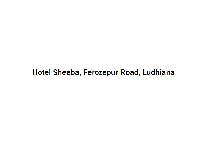 Hotel Sheeba - Ferozepur Road - Ludhiana Image