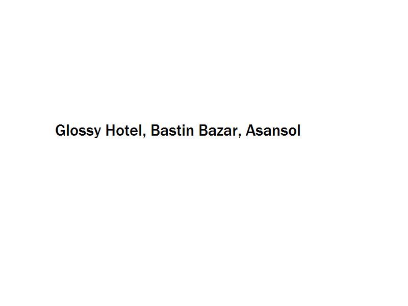 Glossy Hotel - Bastin Bazar - Asansol Image