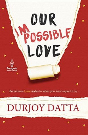 Our Impossible Love - Durjoy Datta Image