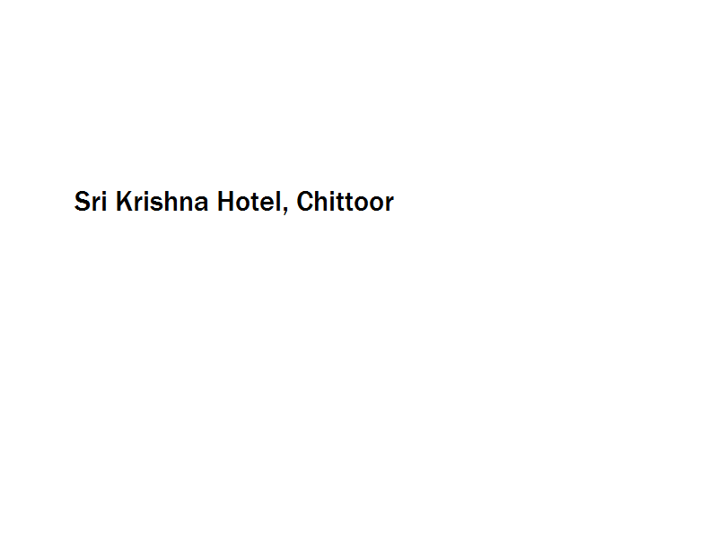Sri Krishna Hotel - Chittoor Image