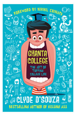 Ghanta College : The Art of Topping College Life - Clyde D'souza Image