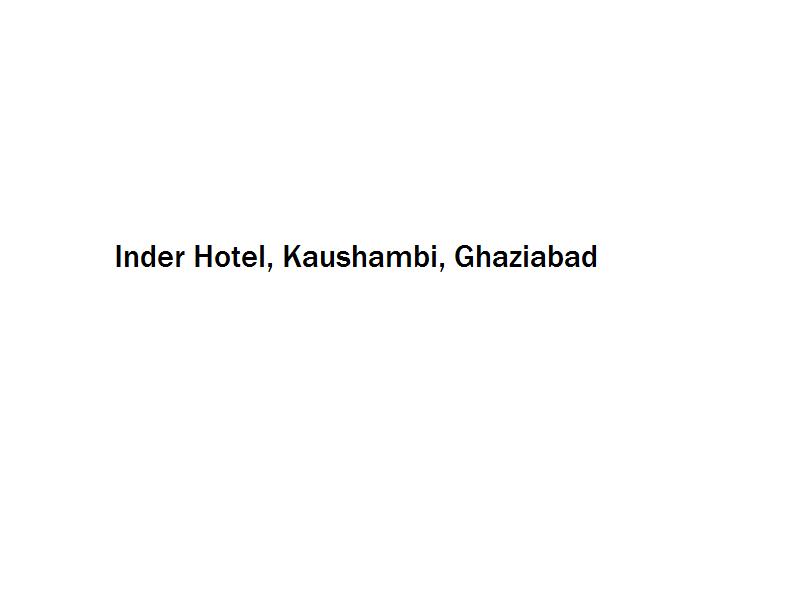 Inder Hotel - Kaushambi - Ghaziabad Image