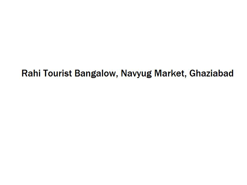 Rahi Tourist Bangalow - Navyug Market - Ghaziabad Image